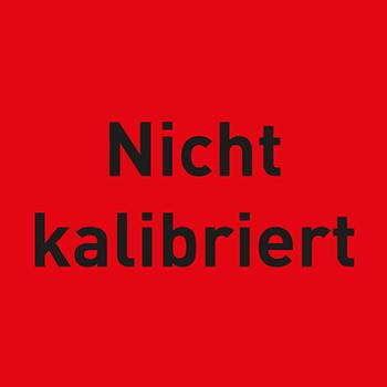 Nicht kalibriert | Qualitätssicherungsetiketten